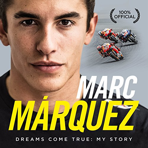 Marc Marquez: Dreams Come True: My Story por Marc Marquez