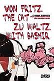 Von Fritz the Cat zu Waltz with Bashir: Der Animationsfilm für Erwachsene und seine Verwandten