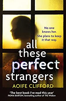 All These Perfect Strangers by [Clifford, Aoife]