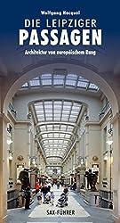 Die Leipziger Passagen: Architektur von europäischem Rang