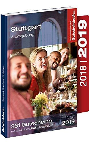 Preisvergleich Produktbild Gutscheinbuch Stuttgart & Umgebung 2018 / 19 16. Auflage – gültig ab sofort bis 01.12.2019 / Exklusive Gutscheine für Gastronomie,  Wellness,  Shopping und vieles mehr.