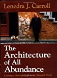 The Architecture of All Abundance: Creating Spirit in the Material World