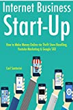 Internet Business Start-Up (2017 -  3 Book Bundle): How to Make Money Online via Thrift Store Reselling, Youtube Marketi
