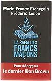 la saga des francs maçons - le grand livre du mois - 01/01/2009
