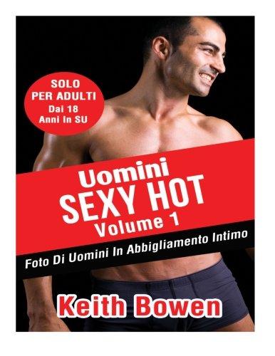 Uomini Sexy Hot: Foto Di Uomini in Abbigliamento Intimo Da: Keith Bowen: 1