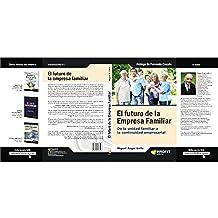 El futuro de la empresa familiar: De la unidad familiar a la continuidad empresarial