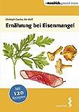 Ernährung bei Eisenmangel (maudrich.gesund essen)