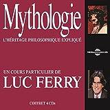 Luc Ferry : Mythologie, l'héritage philosophique expliqué (Un cours particulier de Luc Ferry)