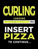 Curling Loading 75% Insert Pizza To Continue: Blank Lined Notebook Journals - Dartan Creations, Tara Hayward