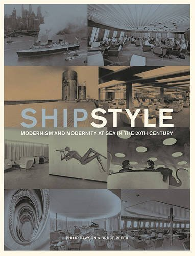 Ship Style: Modernism and Modernity at Sea in the 20th Century by Philip Dawson (2011-03-01)