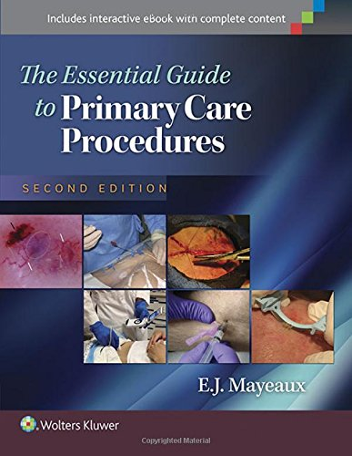 Essential Guide to Primary Care Procedures (Mayeaux, Essential Guide to Primary Care Procedures)