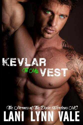 Kevlar To My Vest (The Heroes of The Dixie Wardens MC) (Volume 3) by Lani Lynn Vale (2015-01-23)