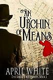 #7: An Urchin of Means (The Baker Street Series Book 1)