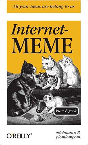 Internet-Meme - kurz & geek (O'Reillys Taschenbibliothek)