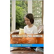 Barzellette per bambini (Ridere! Una panacea per tutti! Vol. 1)