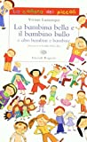 eBook Gratis da Scaricare La bambina bella e il bambino bullo (PDF,EPUB,MOBI) Online Italiano