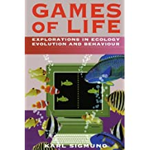 Games of Life: Explorations in Ecology, Evolution, and Behaviour by Karl Sigmund (1993-08-26)