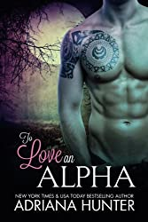 To Love An Alpha by Adriana Hunter (2014-04-25)