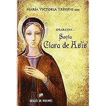 Orar con santa Clara de Asís (Hablar con Jesús)