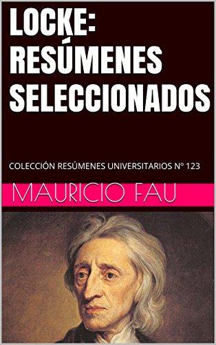 LOCKE: RESÚMENES SELECCIONADOS: COLECCIÓN RESÚMENES UNIVERSITARIOS Nº 123 por Mauricio Fau