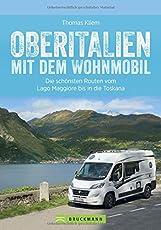 Oberitalien mit dem Wohnmobil: Der Wohnmobil-Reiseführer von Bruckmann für Norditalien. Die schönsten Routen und Ziele zwischen Alpen und Apennin, mit Tipps zu Stellplätzen und GPS-Daten.