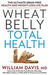 Wheat Belly Total Health: The Ultimate Grain-Free Health and Weight-Loss Life Plan (Thorndike Large Print Lifestyles) by William MD Davis (2015-01-21)