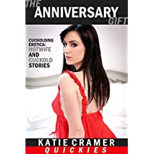 The Anniversary Gift (Cuckolding Erotica): Hotwife and Cuckold Stories