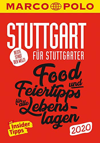 MARCO POLO Beste Stadt der Welt - Stuttgart 2020 MARCO POLO Cityguides): Food- und Feiertipps für alle Lebenslagen