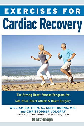 Exercises for Cardiac Recovery: The Strong Heart Fitness Program for Life After Heart Attack & Heart Surgery (English Edition)