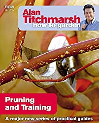 Alan Titchmarsh How to Garden: Pruning and Training by Alan Titchmarsh (2009-04-02)