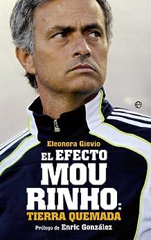 El efecto Mourinho: tierra quemada (Fuera de colección) von [Giovio, Eleonora]