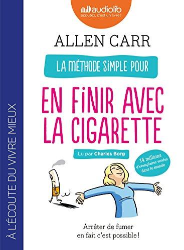 La méthode simple pour en finir avec la cigarette : Arrêter de fumer en fait c'est possible !: Livre audio 1CD MP3