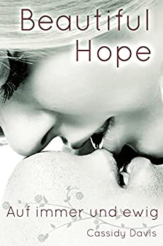 BEAUTIFUL HOPE: Auf immer und ewig von [Davis, Cassidy]