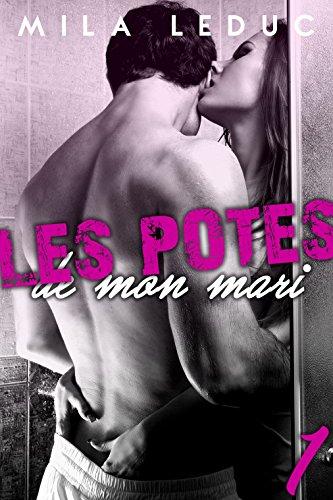 Les Potes de mon Mari - TOME 1: (Nouvelle érotique, Sexe à Plusieurs, Femme Déchainée, HFHH) (French Edition)