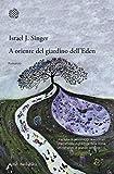 Best Edens Giardino Libri - A oriente del giardino dell'Eden Review