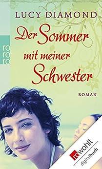 Der Sommer mit meiner Schwester (German Edition) by [Diamond, Lucy]