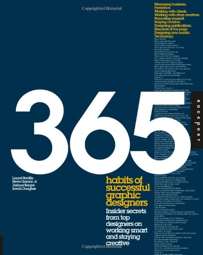 365 Habits of Successful Graphic Designers: Insider Secrets from Top Designers on Working Smart and Staying Creative por Laurel Saville