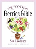 The Scottish Berries Bible (Food Bible)