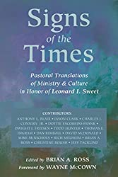 Signs of the Times: Pastoral Translations of Ministry & Culture in Honor of Leonard I. Sweet