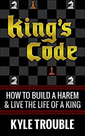 King's Code: How to Build a Harem and Live the Life of a