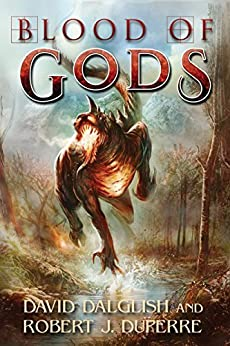 Blood of Gods (The Breaking World Book 3) by [Dalglish, David, Duperre, Robert J.]
