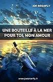 Telecharger Livres Une bouteille a la mer pour toi mon amour (PDF,EPUB,MOBI) gratuits en Francaise