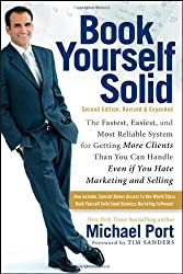 (Book Yourself Solid: The Fastest, Easiest, and Most Reliable System for Getting More Clients Than You Can Handle Even If You Hate Marketing (Revised,) By Port, Michael (Author) Paperback on (12 , 2010)