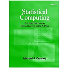 Statistical Computing: An Introduction to Data Analysis using S-Plus by Michael J. Crawley (2002-05-15)