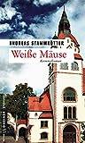 Weiße Mäuse: Kriminalroman (Kommissare Kroll und Wiggins 5)