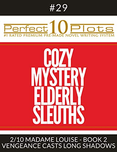 Perfect 10 Cozy Mystery Elderly Sleuths Plots #29-2