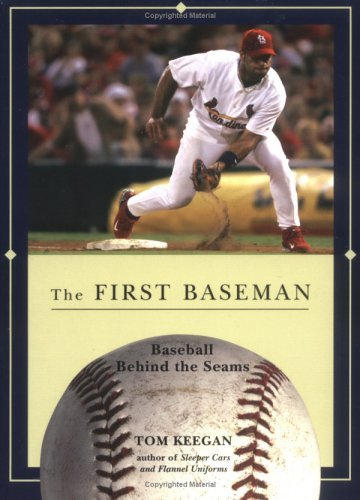 The First Baseman (Baseball Behind the Seams) by Tom Keegan (2006-02-01)