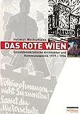 Das rote Wien: Sozialdemokratische Architektur und Kommunalpolitik 1919-1934