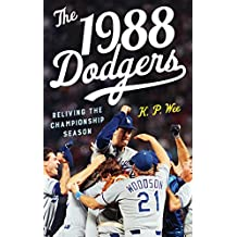 The 1988 Dodgers: Reliving the Championship Season