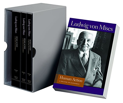 Human Action: A Treatise on Economics (Liberty Fund Library of the Works of Ludwig Von Mises)